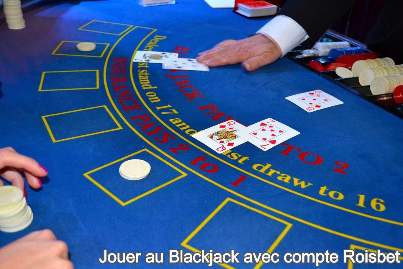 Jouer au Blackjack avec compte Roisbet