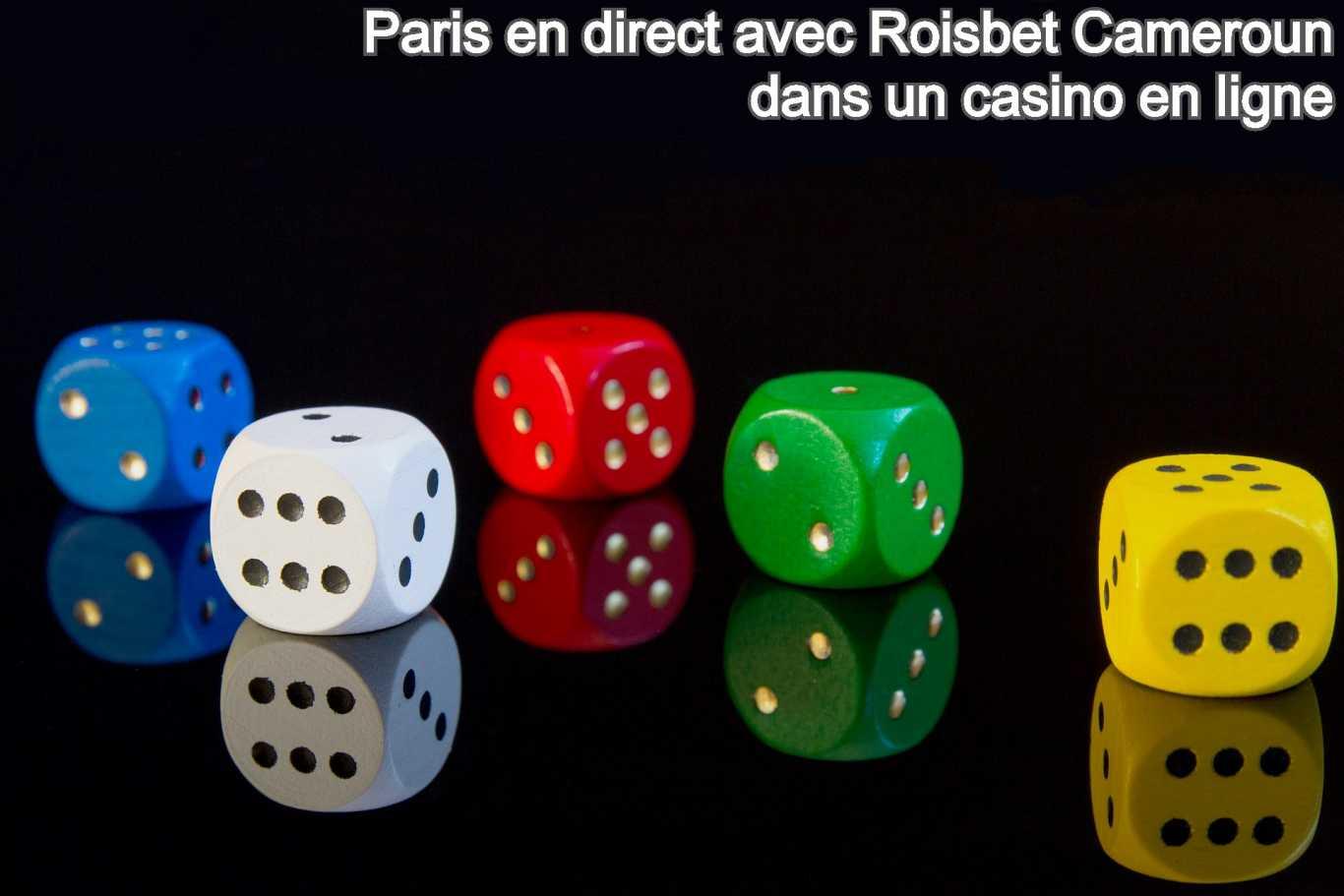 Paris en direct avec Roisbet Cameroun dans un casino en ligne