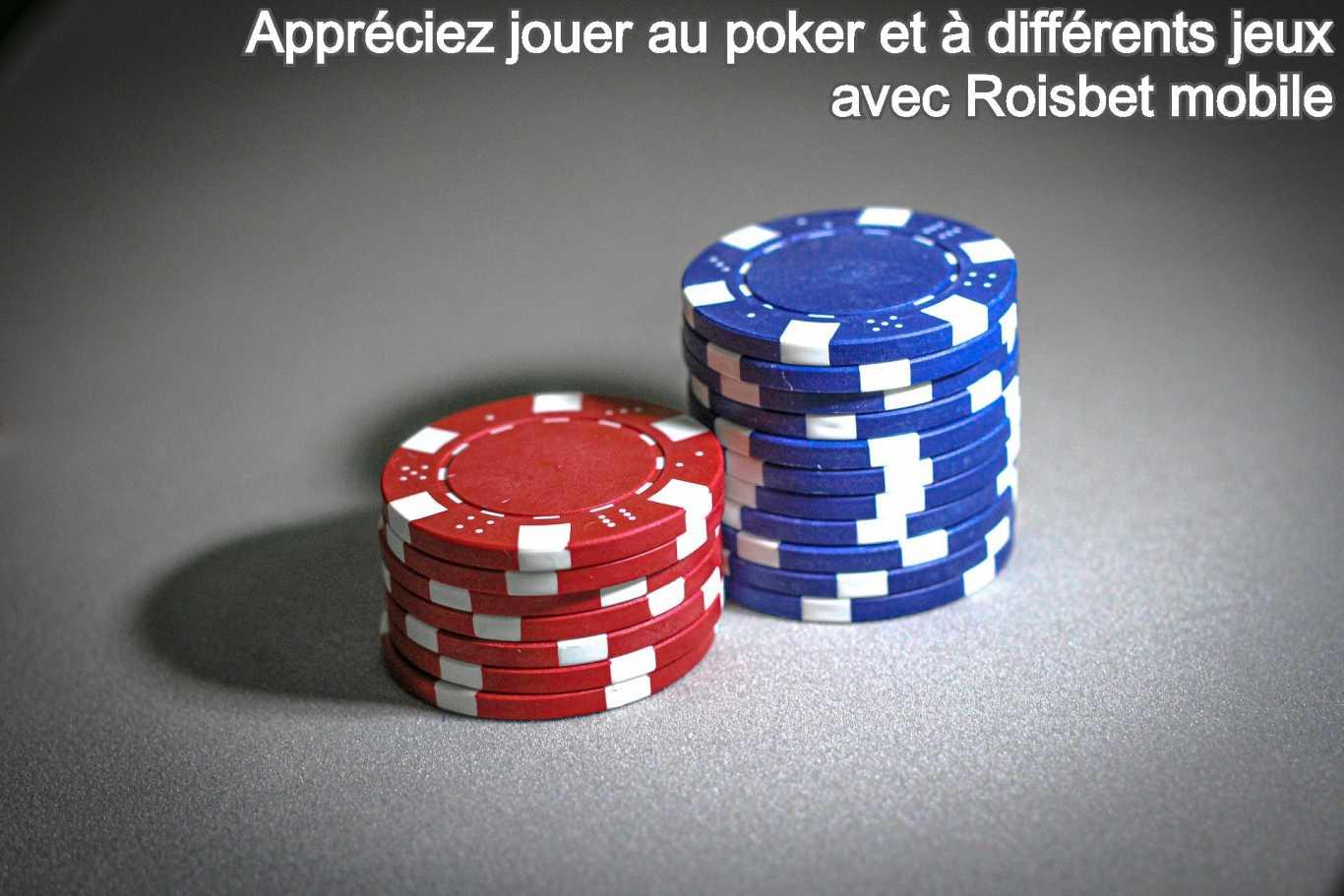Appréciez jouer au poker et à différents jeux avec Roisbet mobile